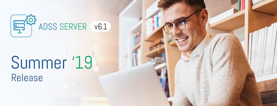 ADSS Server v 6.1 Release